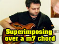 Superimposing over a minor 7 chord